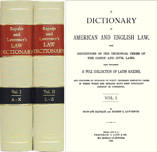 A Dictionary of American and English Law: With Definitions of the Technical Terms of the Canon and Civil Laws Also, Containing a Full Collection of Latin Maxims and Citations of Upwards of Stewart Rapalje and Robert L. Lawrence