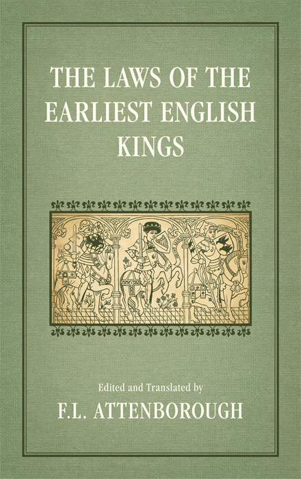 ATTENBOROUGH, F.L., EDITOR AND TRANSLATOR. - The Laws of the Earliest English Kings