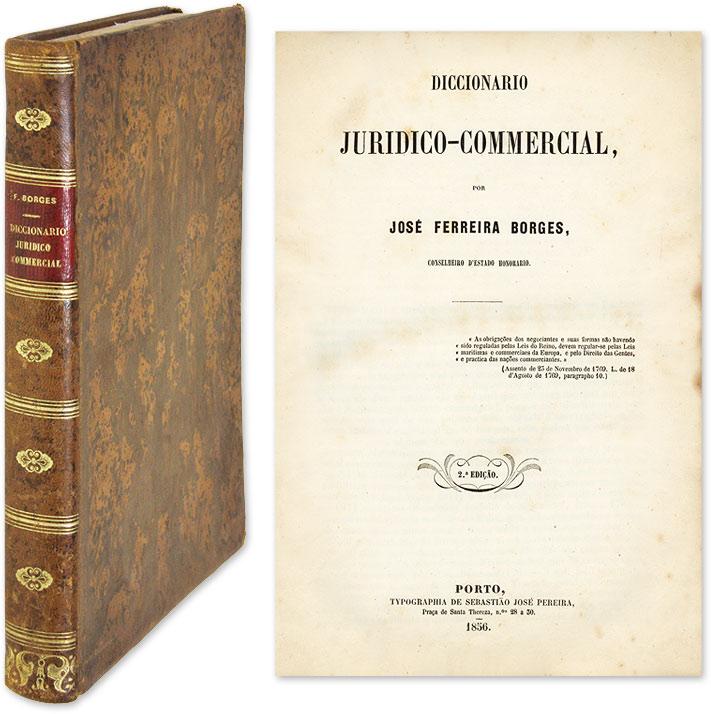 BORGES, JOSE FERREIRA - Diccionario Juridico-Commercial