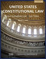 U.S. Constitutional Law: New Publication Announcement & Our Complete List on this Subject