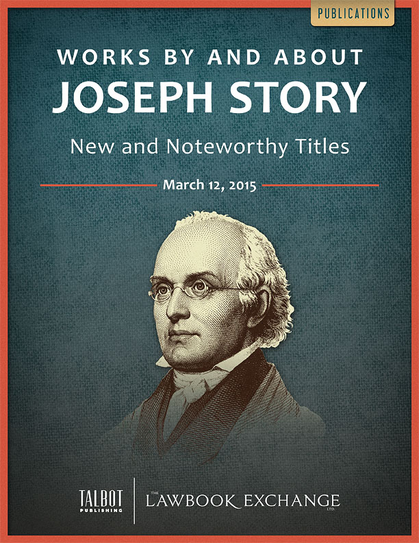 Works by and About Joseph Story: New and Noteworthy Titles