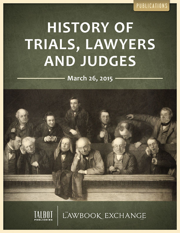 History of Trials, Lawyers and Judges