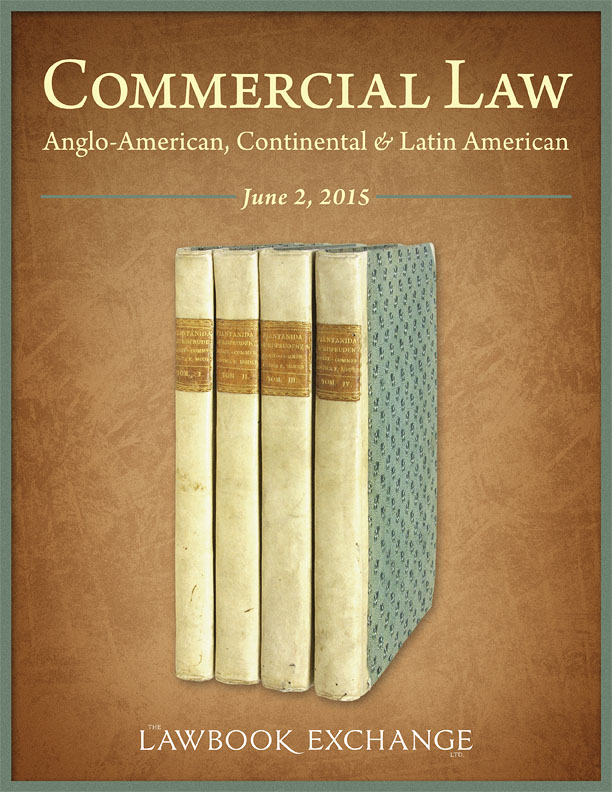 30 Titles on Commercial Law: Anglo-American, Continental and Latin American (1570-1902)