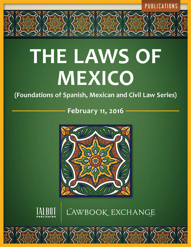 NEW: The Laws of Mexico, Hall (Foundations of Spanish, Mexican and Civil Law series)