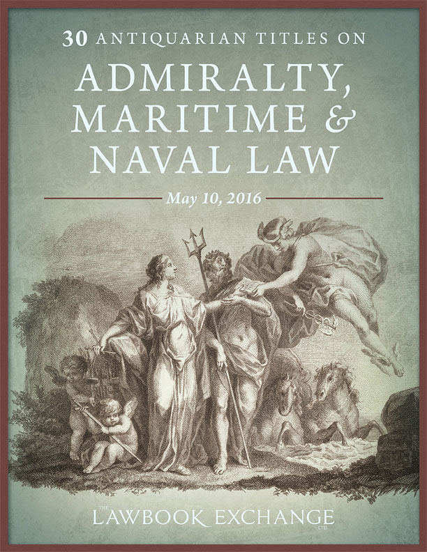 30 Antiquarian Titles on Admiralty, Maritime and Naval Law