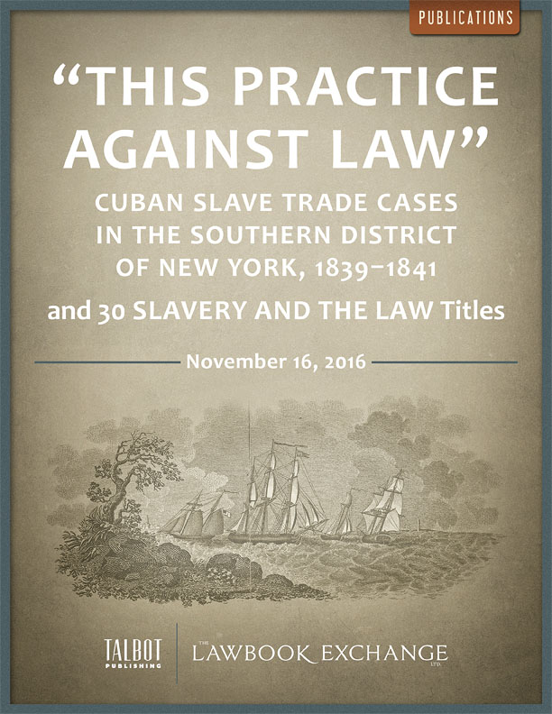 "NEW: ""This Practice Against Law"" and 30 Slavery and the Law Titles"