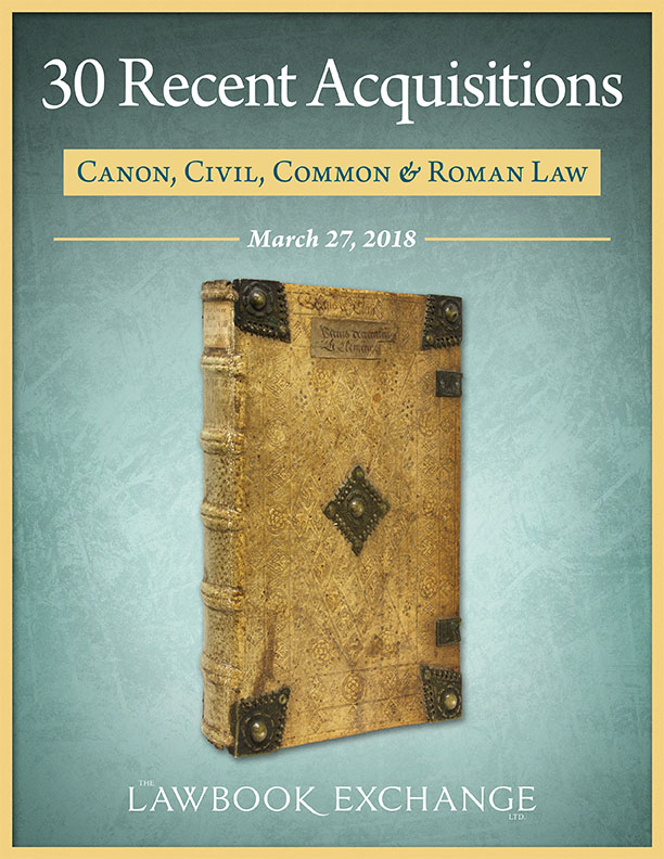30 Recent Acquisitions: Canon, Civil, Common & Roman Law