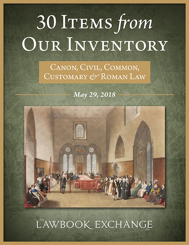 30 Items From Our Inventory: Canon, Civil, Common, Customary & Roman Law