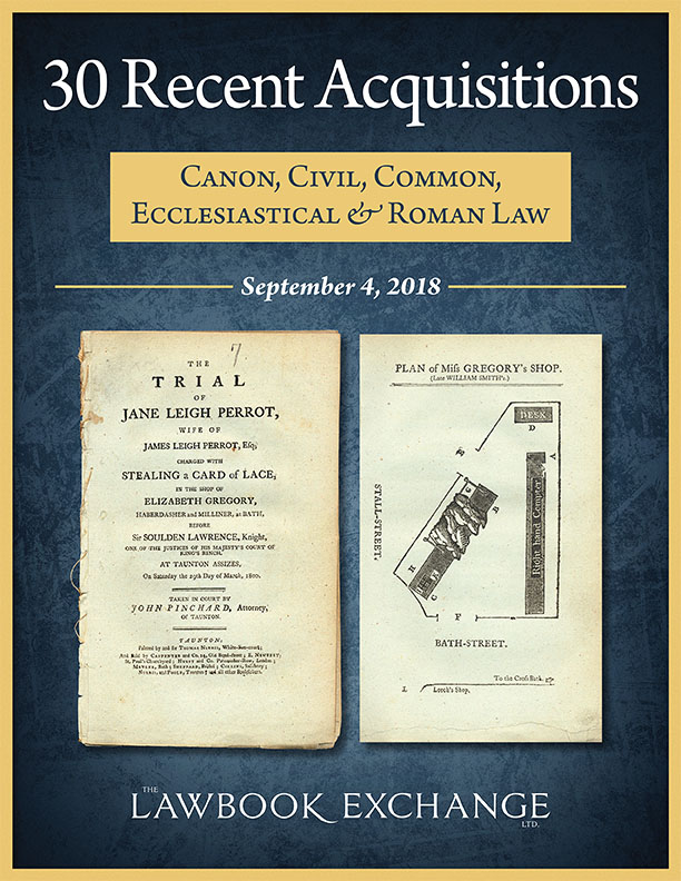 30 Recent Acquisitions: Canon, Civil, Common, Ecclesiastical & Roman Law