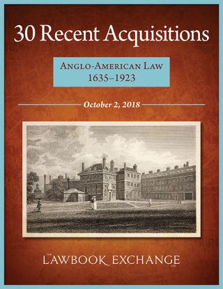 30 Recent Acquisitions: Anglo-American Law, 1635-1923