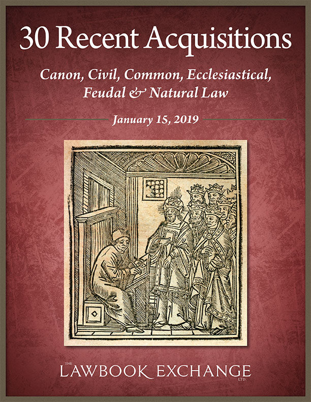 30 Recent Acquisitions: Canon, Civil, Common, Ecclesiastical, Feudal & Natural Law