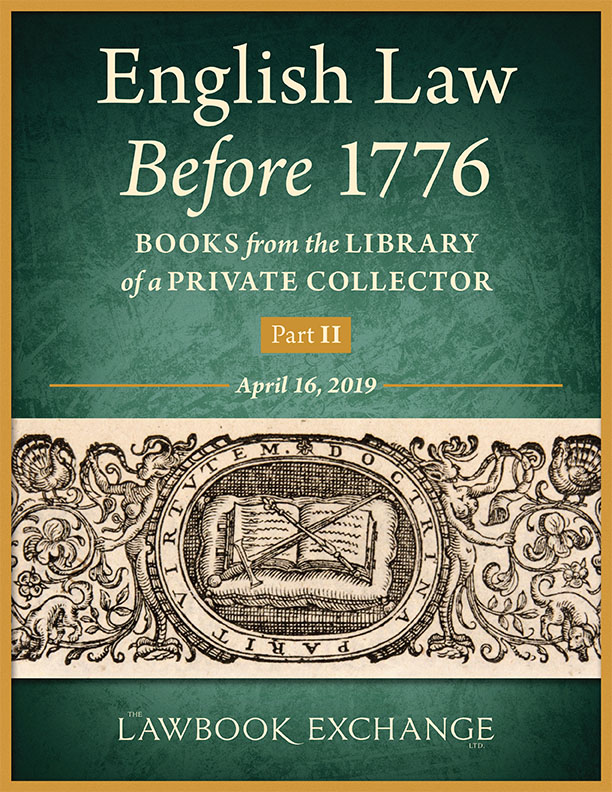 English Law Before 1776: Books from the Library of a Private Collector - Part II