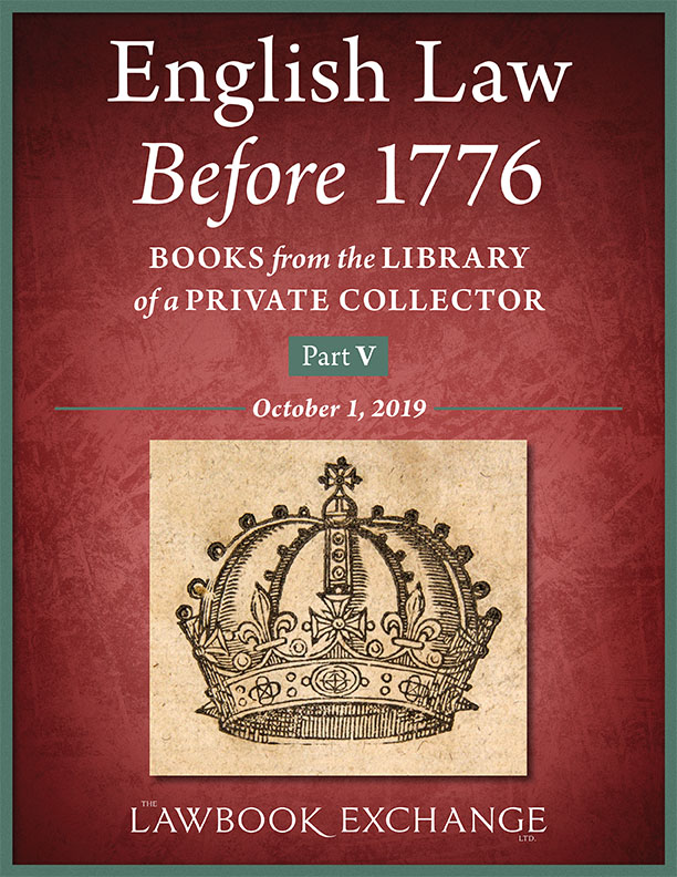 English Law Before 1776: Books from the Library of a Private Collector - Part V