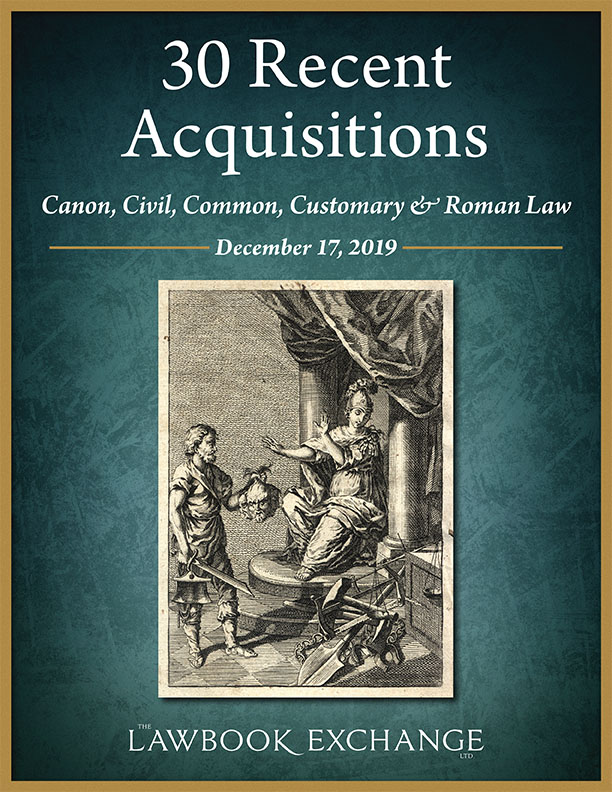 30 Recent Acquisitions: Canon, Civil, Common, Customary & Roman Law