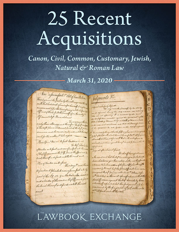 25 Recent Acquisitions: Canon, Civil, Common, Customary, Jewish, Natural & Roman Law