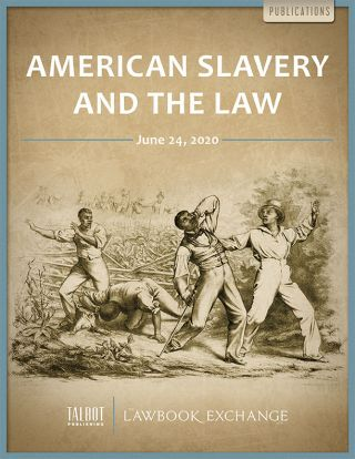 American Slavery and the Law