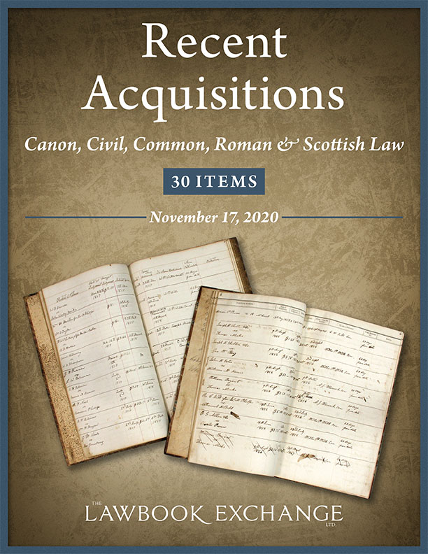 Recent Acquisitions: Canon, Civil, Common, Roman & Scottish Law - 30 Items