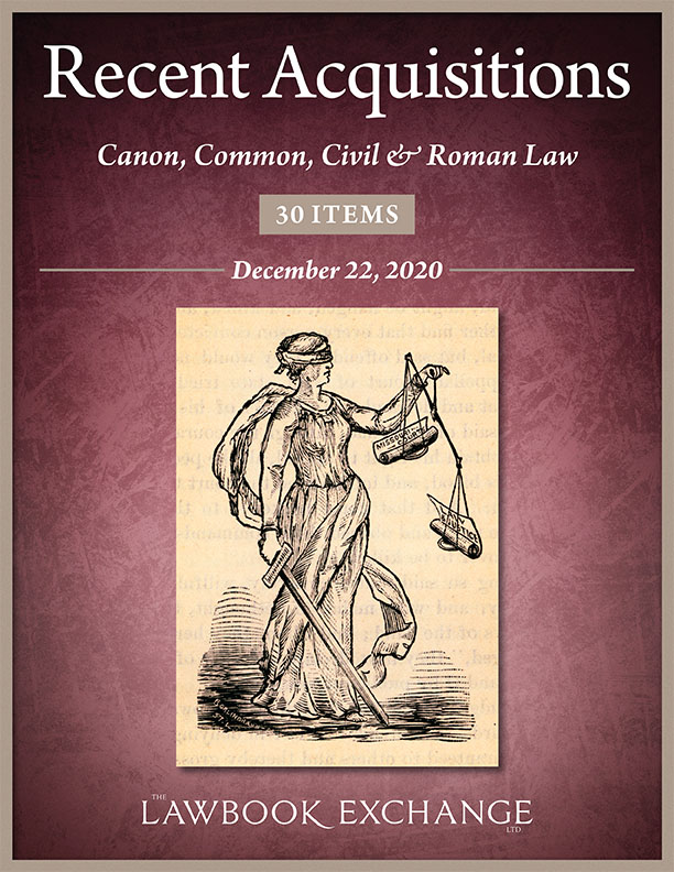 Recent Acquisitions: Canon, Common, Civil & Roman Law - 30 Items