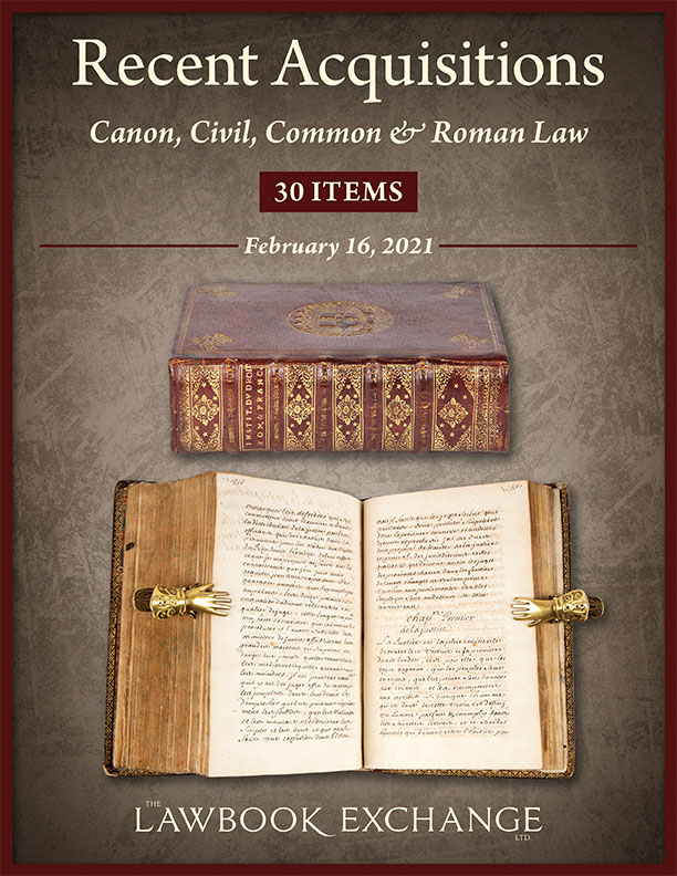 Recent Acquisitions: Canon, Civil, Common & Roman Law - 30 Items