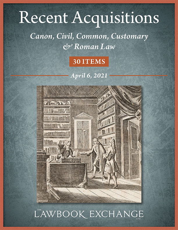 Recent Acquisitions: Canon, Civil, Common, Customary & Roman Law - 30 Items