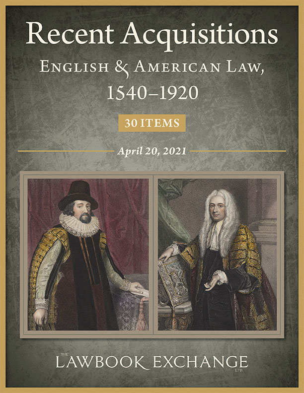 Recent Acquisitions: English & American Law, 1540–1920 - 30 Items
