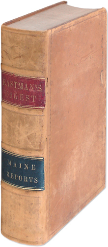 EASTMAN, PHILIP - Digest of the Decisions of the Supreme Judicial Court of... Maine