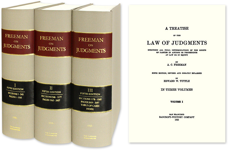 FREEMAN, A.C. - A Treatise of the Law of Judgments 5th Ed 3 Vols. [Freeman on] Reprint