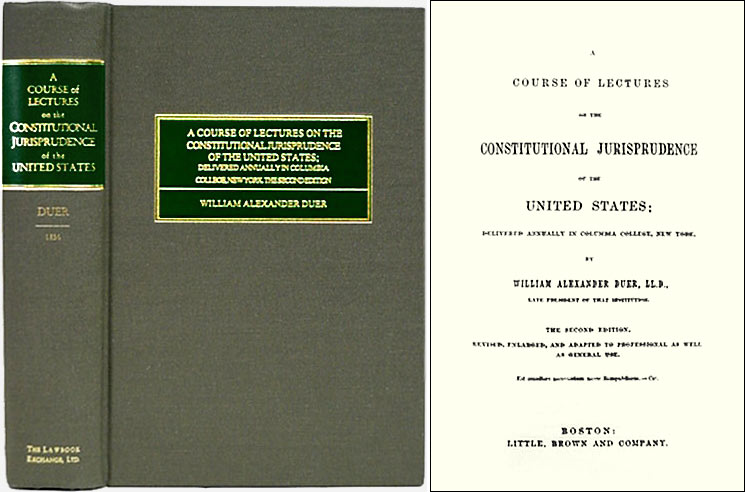 DUER, WILLIAM ALEXANDER - A Course of Lectures on the Constitutional Jurisprudence of the. .