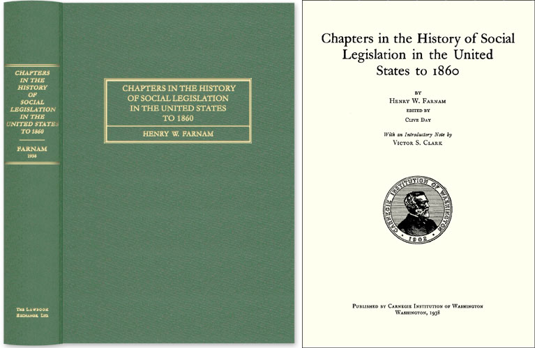 FARNAM, HENRY W. - Chapters in the History of Social Legislation in the United States. .