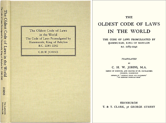 JOHNS, C.H.W., TRANS.; HAMMURABI, KING OF BABYLON - The Oldest Code of Laws in the World. The Code of Laws Promulgated. .