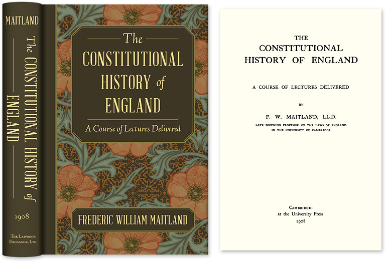 MAITLAND, FREDERIC WILLIAM - The Constitutional History of England. A Course of Lectures. .