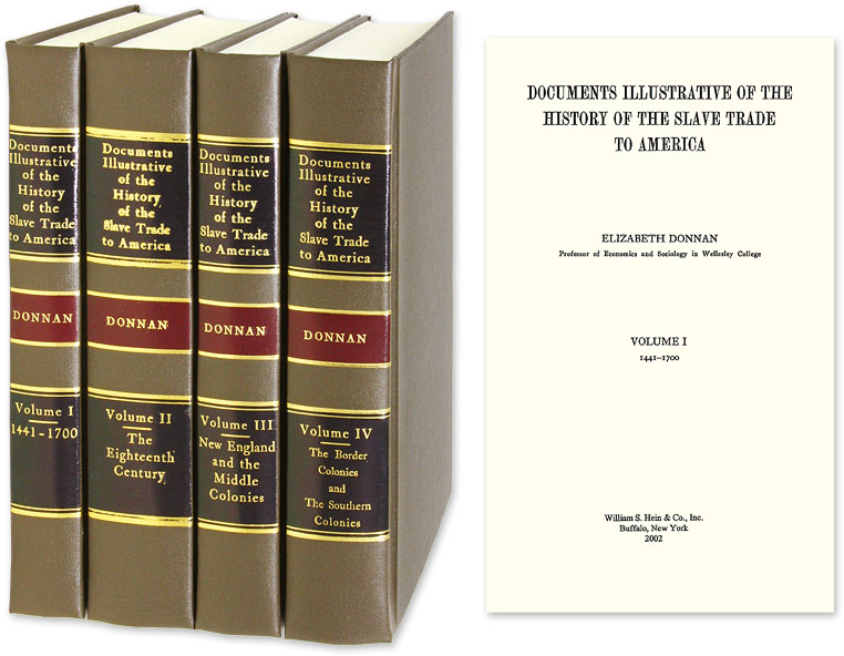 DONNAN, ELIZABETH, COMPILER - Documents Illustrative of the History of the Slave Trade to America