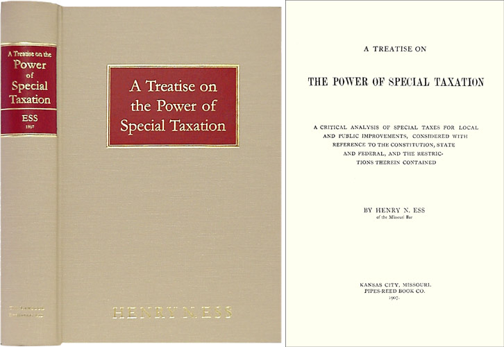 ESS, HENRY N. - A Treatise on the Power of Special Taxation. Isbn 1584774118