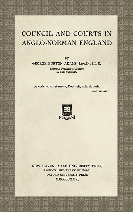 ADAMS, GEORGE BURTON - Council and Courts in Anglo-Norman England