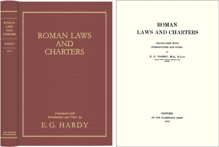 HARDY, ERNEST GEORGE, TRANSLATOR - Roman Laws and Charters, and Three Spanish Charters and Other. .