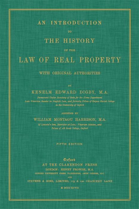DIGBY, KENELM EDWARD; WILLIAM MONTAGU HARRISON - An Introduction to the History of the Law of Real Property. .