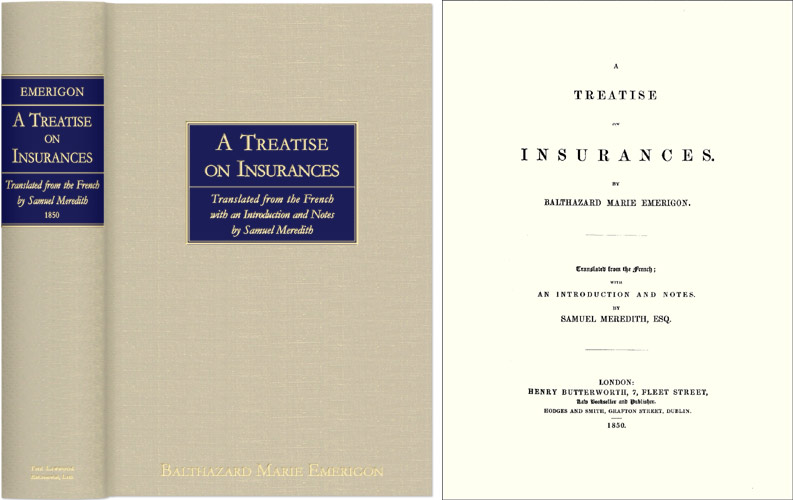 EMERIGON, BALTHAZARD MARIE - A Treatise on Insurances. Translated from the French with an. .