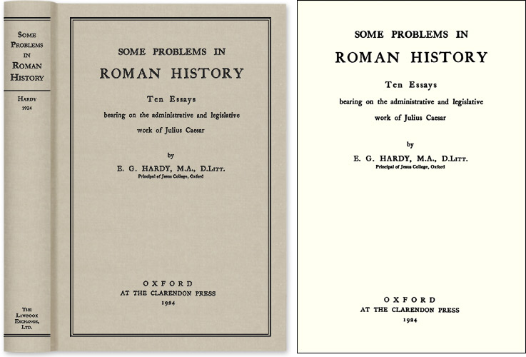 HARDY, ERNEST GEORGE - Some Problems in Roman History; Ten Essays Bearing on the. .