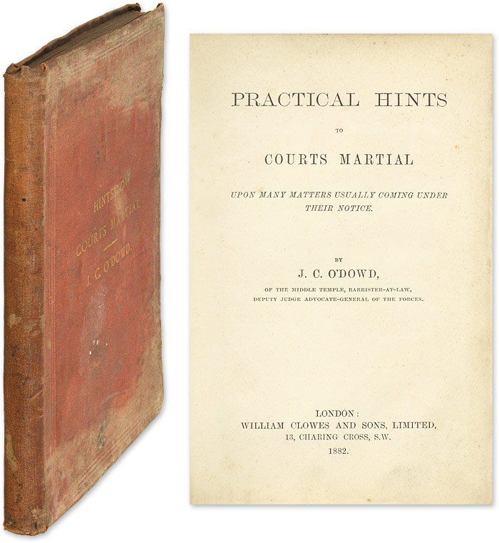O'DOWN, J C. - Practical Hints to Courts Martial Upon Many Matters Usually Coming. .