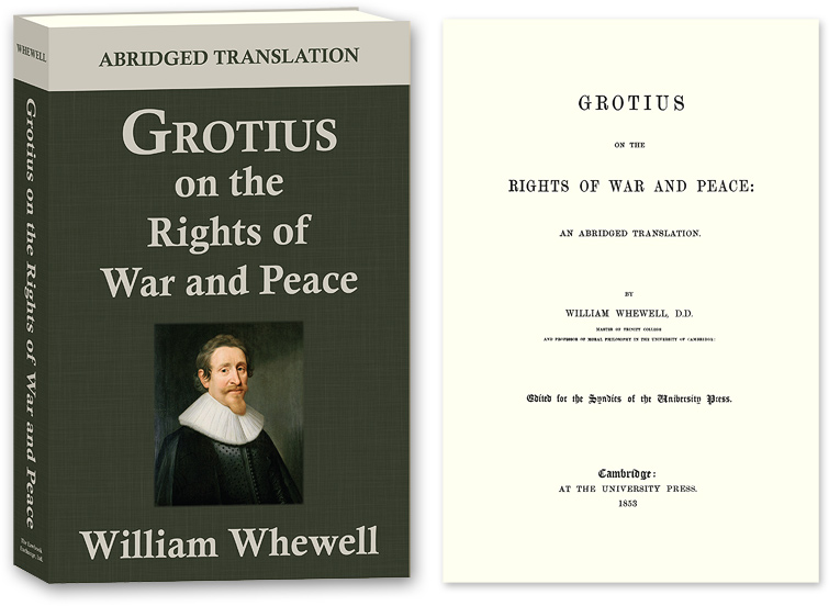 GROTIUS, HUGO; WHEWELL, WILLIAM, TRANSLATOR - Grotius on the Rights of War and Peace: An Abridged Translation
