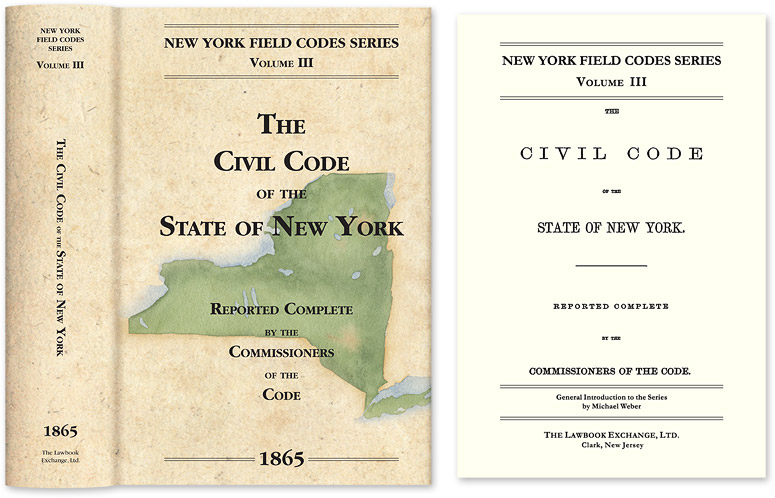 FIELD, DAVID DUDLEY & COMMISSIONERS OF THE CODE - The CIVIL Code of the State of New York... 1865