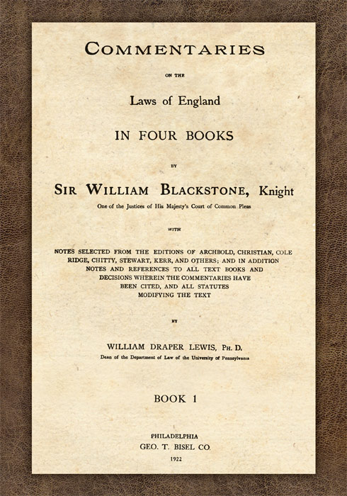 Commentaries on the Laws of England in Four Books, With Notes   by Sir  William Blackstone, William Draper Lewis, ed on The Lawbook Exchange, Ltd