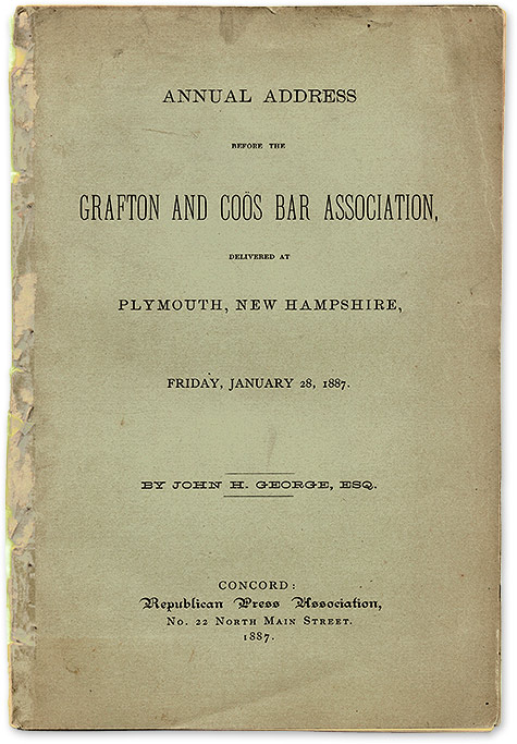 GEORGE, JOHN H. - Annual Address Before the Grafton and Coos Bar Association, Delivered