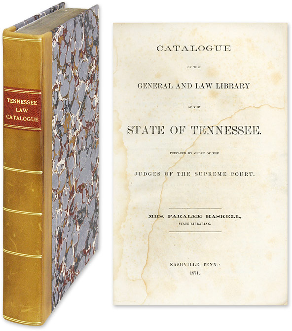 HASKELL, PARALEE, COMPILER - Catalogue of the General and Law Library of the State of Tennessee. .