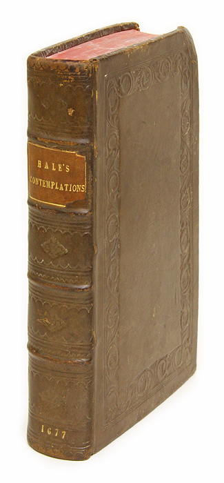 HALE, SIR MATTHEW - Contemplations Moral and Divine, by a Person of Great Learning and. .