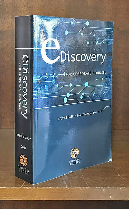 BASRI, CAROLE; MARY MACK - Ediscovery for Corporate Counsel, 2017 Edition. 1 Vol. Softbound