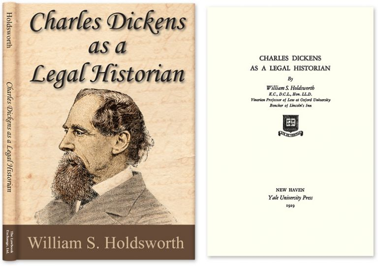 Charles Dickens as a Legal Historian. William S. Holdsworth.