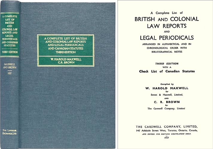 A Complete List of British and Colonial Law Reports and Legal. W. Harold Maxwell, C R. Brown.