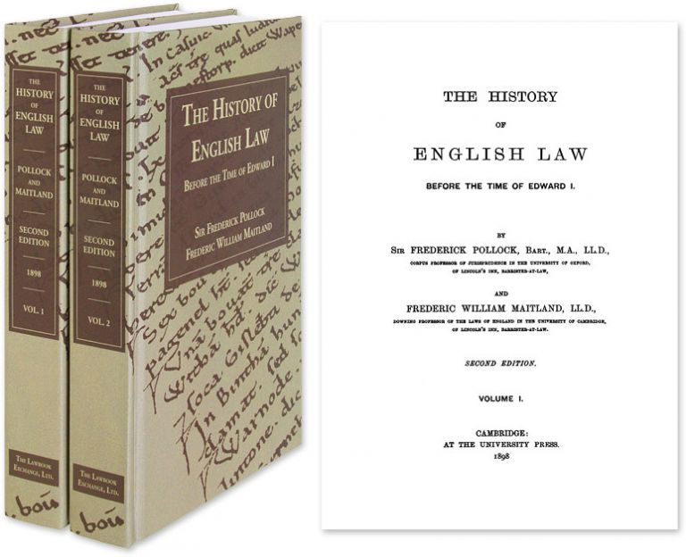 The History of English Law Before the Time of Edward I. 2 Vols. Sir Frederick Pollock, F W. Maitland.
