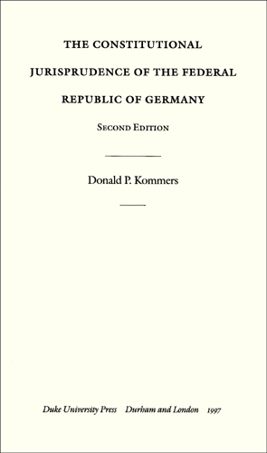 The Constitutional Jurisprudence...Germany 2d ed. Cloth. 1997. Donald P. Kommers.
